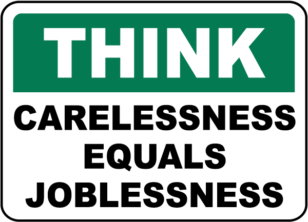Think Carelessness Joblessness Sign