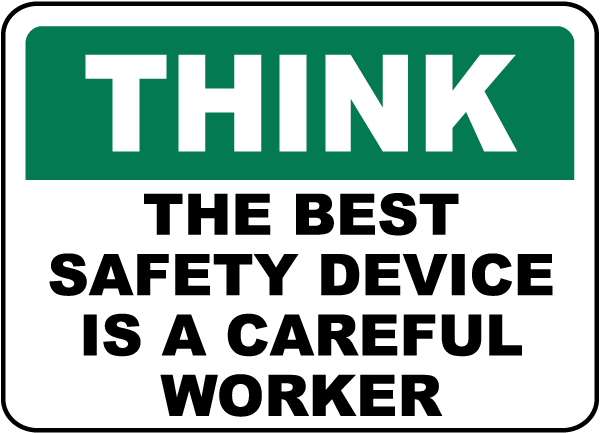 Think The Best Safety Device Sign