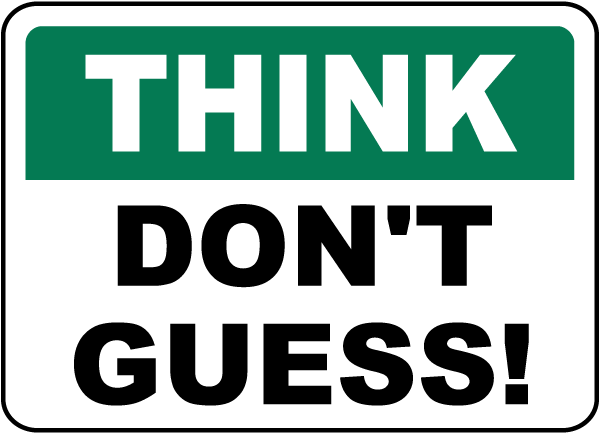 Think Don't Guess Sign
