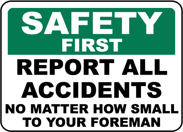 Safety First Report All Accidents Sign