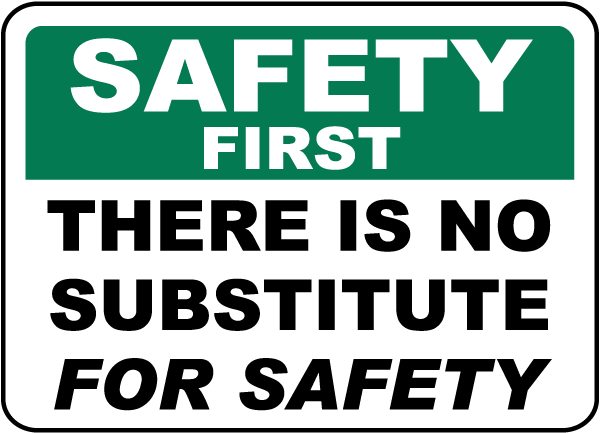Safety First There Is No Substitute Sign