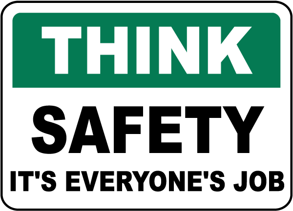 Think Safety It's Everyone's Job Sign