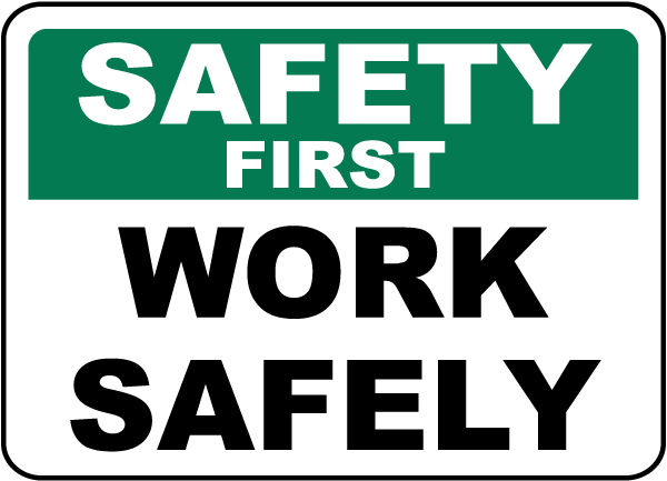 Safety First Work Safely Sign
