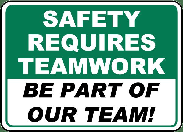 Safety Requires Teamwork Sign