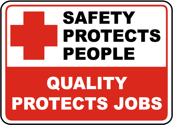 Safety Protects People Quality Protects Jobs Sign