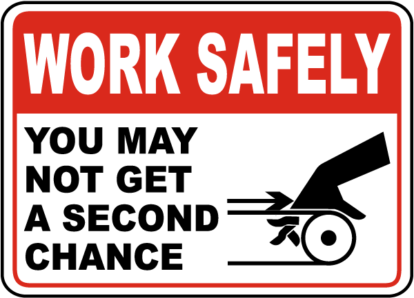 You May Not Get A Second Chance Sign