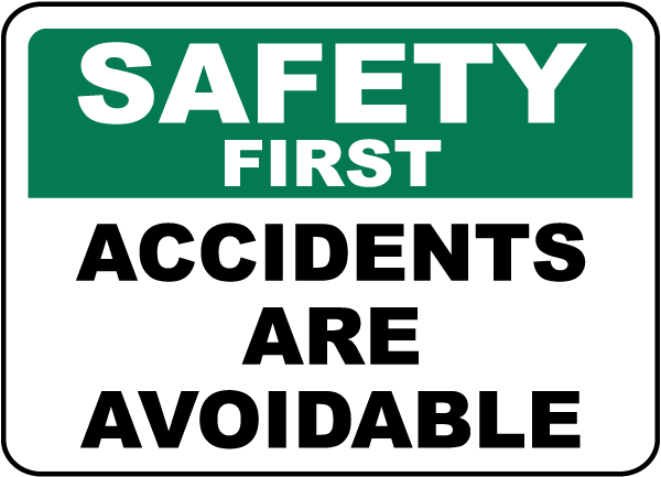 Safety First Accidents Are Avoidable Sign
