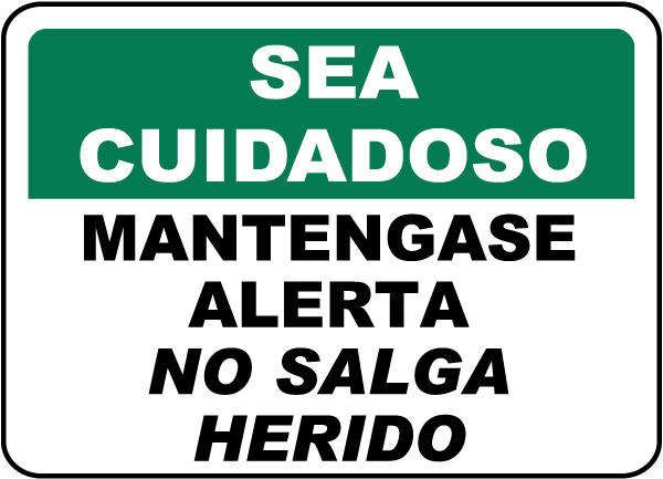 Spanish Safety First Stay Alert Don't Get Hurt Sign