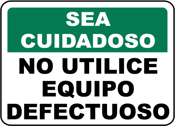 Spanish Safety First Don't Use Faulty Equipment Sign