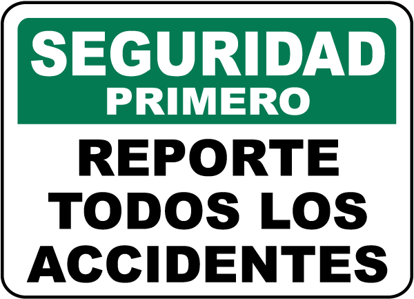 Spanish Safety First Report All Accidents Sign