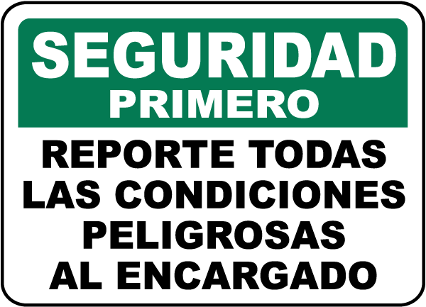 Spanish Safety First Report All Unsafe Conditions Sign