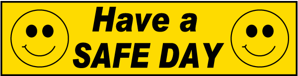 Have A Safe Day Sign