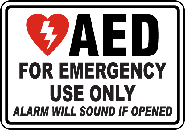 AED For Emergency Use Only Alarm Will Sound If Opened Label