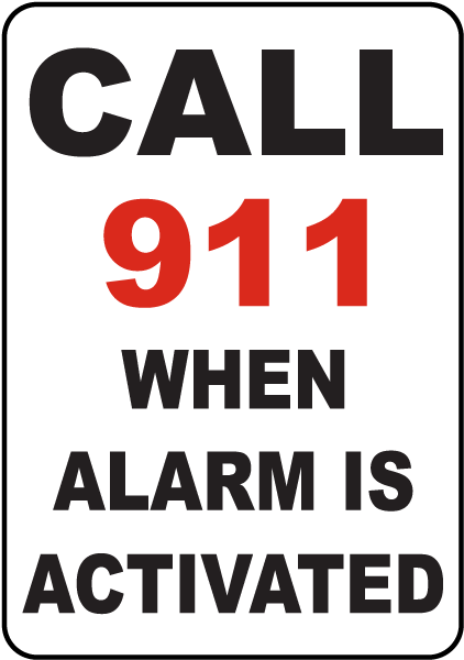 Call 911 When Alarm Is Activated Sign