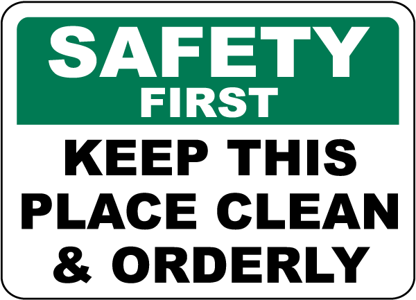 Safety First Keep This Place Clean Sign