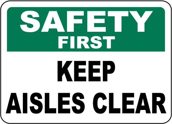 Safety First Keep Aisles Clear Sign