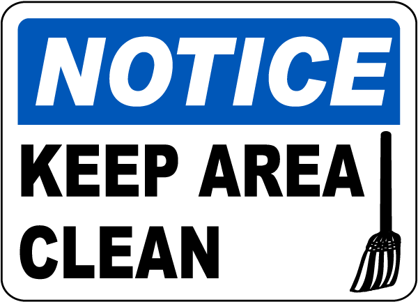 Notice Keep Area Clean Sign