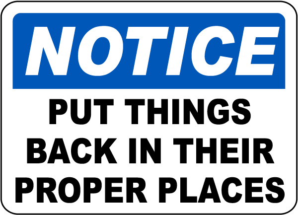 Notice Put Things Back Sign