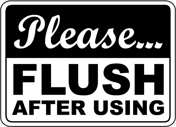Please Flush After Using Sign