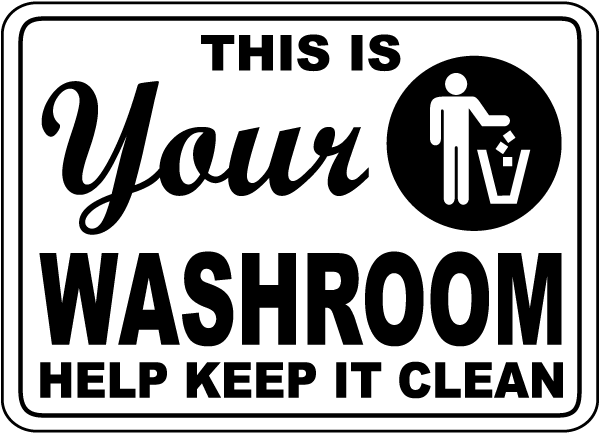 Your Washroom Help Keep It Clean Sign