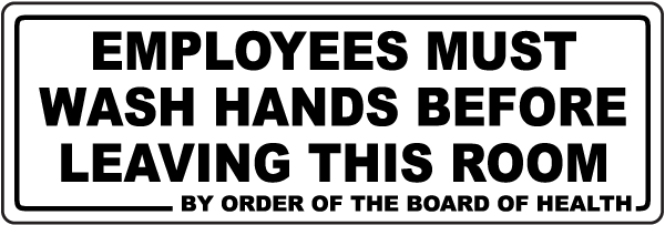 Employees Must Wash Hands Before Leaving This Room By Order Of The Board Of Health Sign