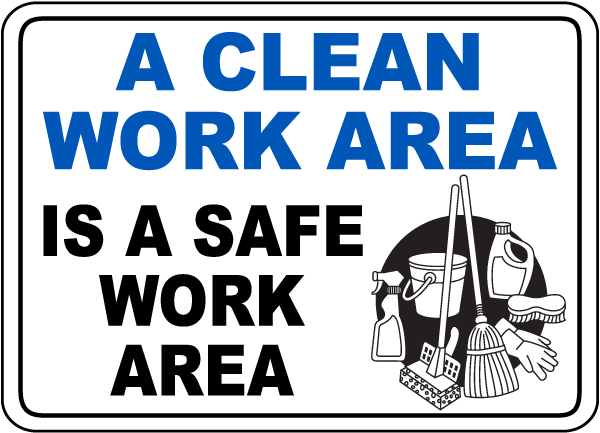 A Clean Work Area Is A Safe Area Sign
