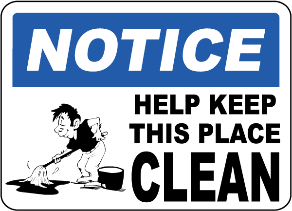 Notice Keep This Place Clean Sign
