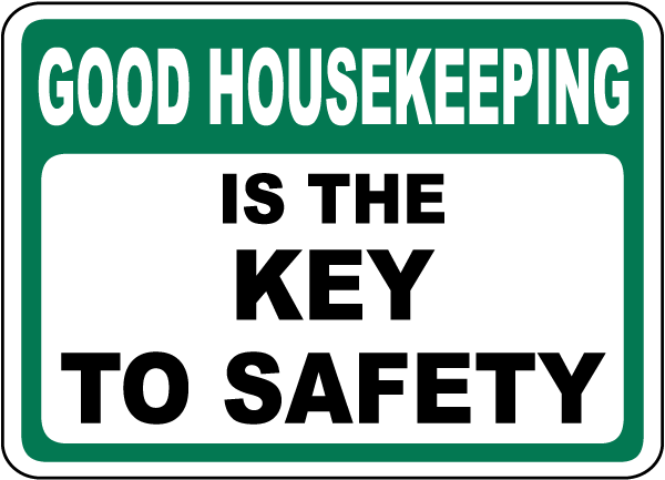Good Housekeeping Key To Safety Sign