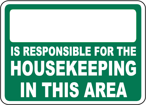 Is Responsible For Housekeeping Sign