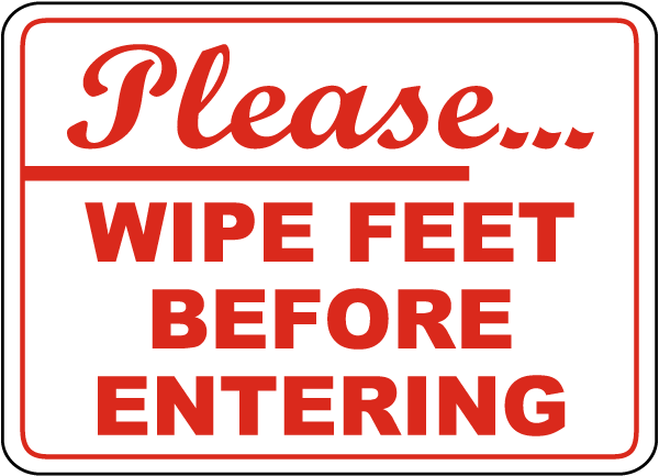 Please Wipe Feet Before Entering Sign