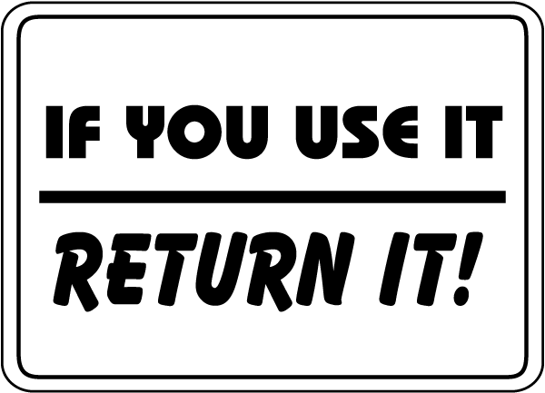 If You Use It Return It Sign