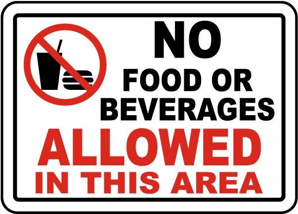 No Food / Beverages Allowed In Area Sign