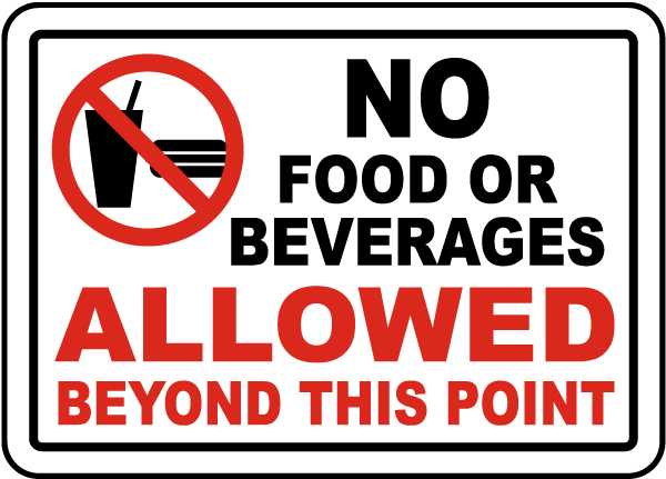 No Food / Beverages Beyond This Sign