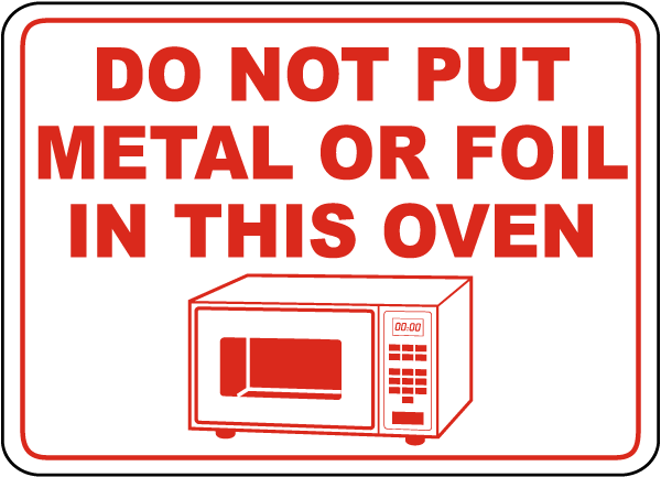 Do Not Put Metal In This Oven Sign