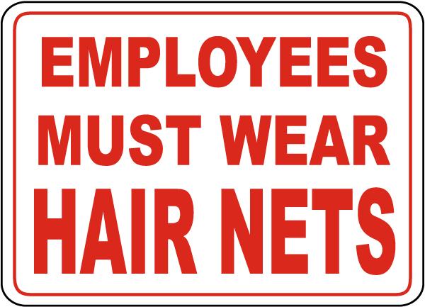 Employees Wear Hair Nets Sign