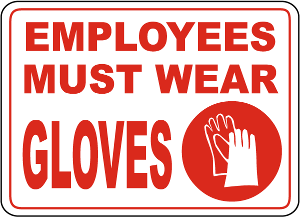 Employees Must Wear Gloves Sign