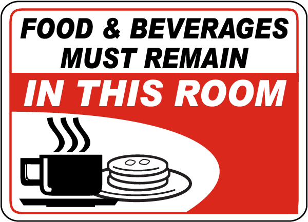 Food Must Remain In This Room Sign