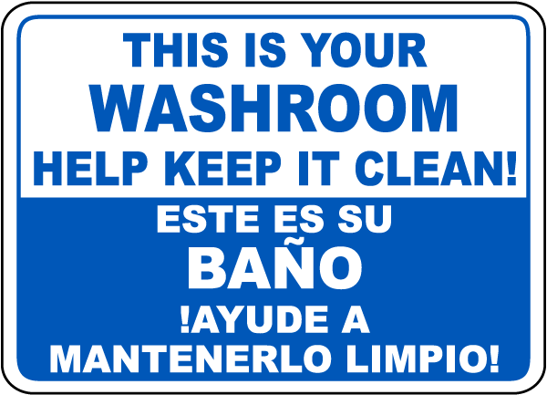 Bilingual help keep your washroom clean sign d5743 for Keep bathroom clean signs
