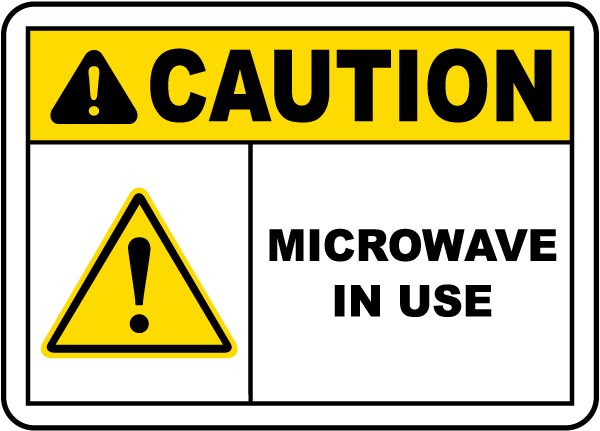 Caution Microwave In Use Sign