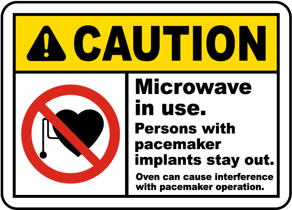 Caution Microwave in use Persons with pacemaker implants stay out Oven can cause interference with pacemaker operation Sign