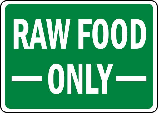 Raw Food Only Sign