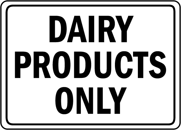 Dairy Products Only Sign