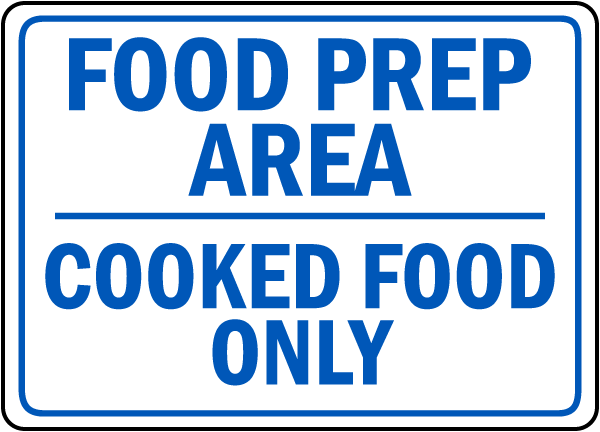 Food Prep Area Cooked Food Sign