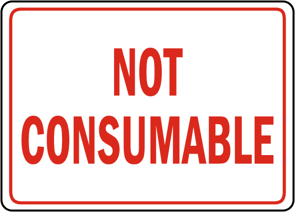 Not Consumable sign