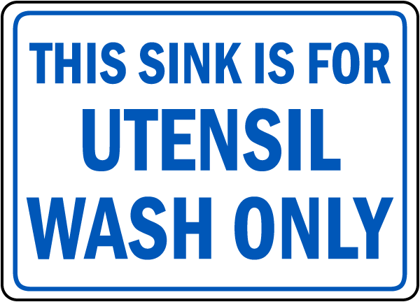 Sink Is For Utensil Wash Only Sign