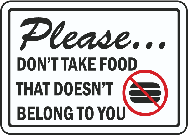 Please Don't Take Food Sign