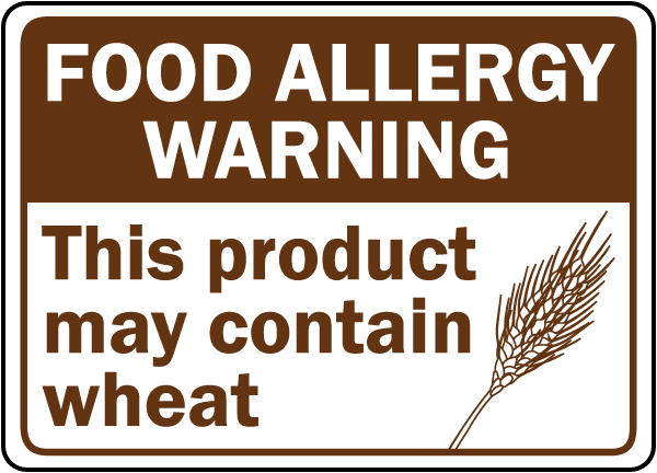 This Product May Contain Wheat Sign