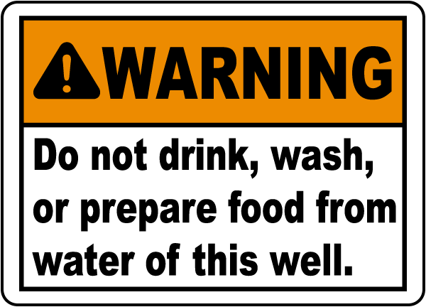 Do Not Use Water From This Well Sign
