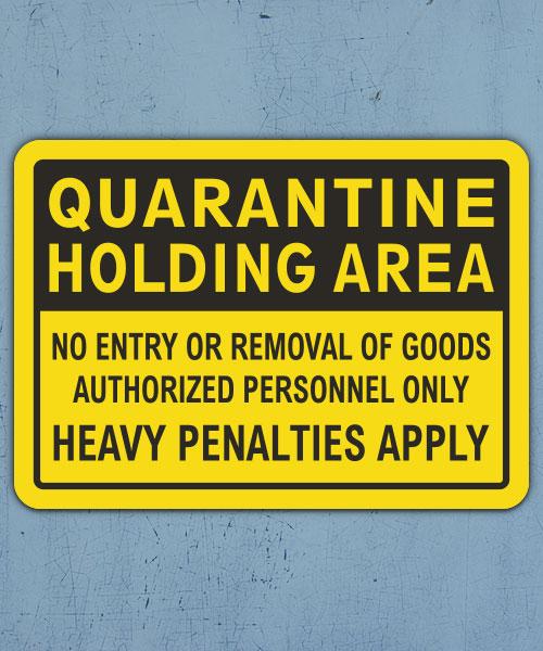 Quarantine Holding Area Sign