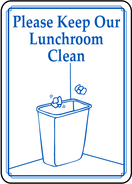 Keep Our Lunchroom Clean Sign